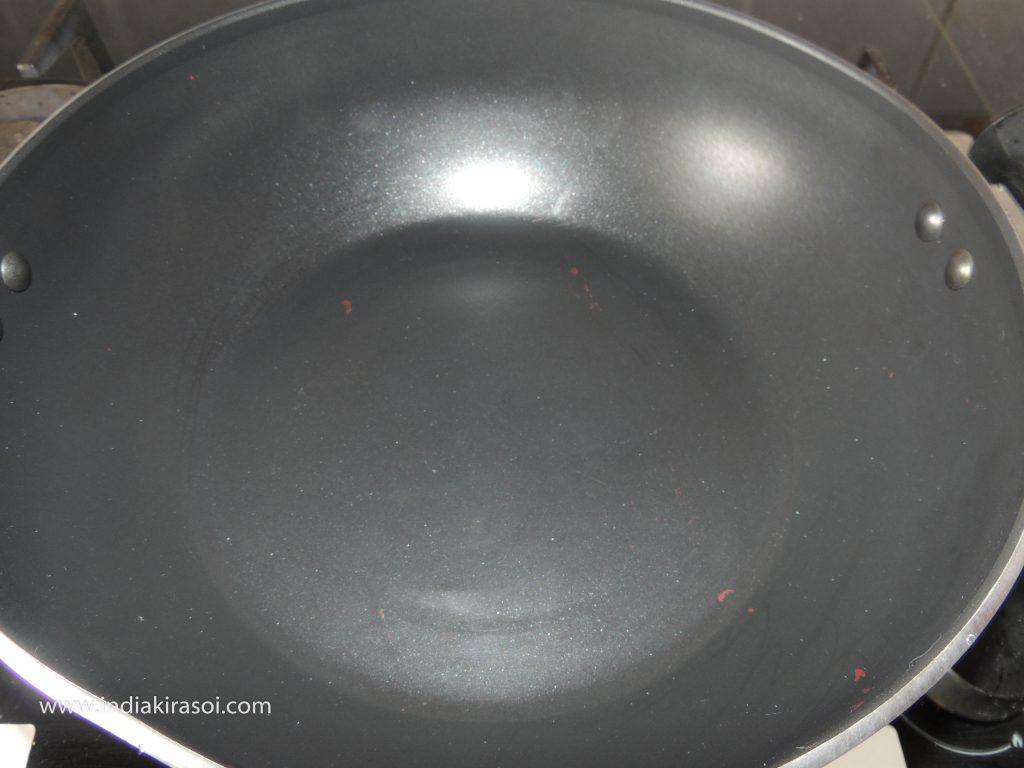 Now put a kadai / pan on the gas.